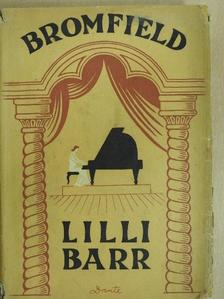 Louis Bromfield - Lilli Barr [antikvár]