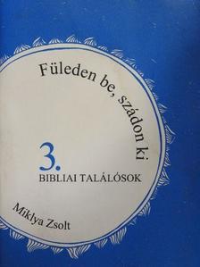 Miklya Zsolt - Füleden be, szádon ki 3. [antikvár]