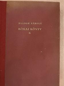 Balogh Károly - Római könyv II. [antikvár]