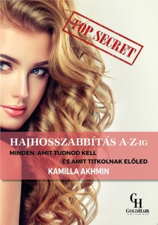 Kamilla Akhmin - Hajhosszabbítás A-Z-ig - Minden, amit tudnod kell és amit titkolnak előled