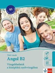 Tóth László - Angol B2 - Vizsgafeladatok a középfokú nyelvvizsgához + Audio-CD