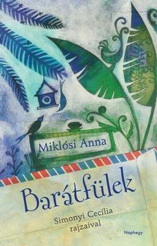 Miklósi Anna - Barátfülek