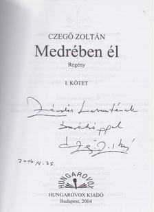 Czegő Zoltán - Medrében él I-II. (dedikált) [antikvár]