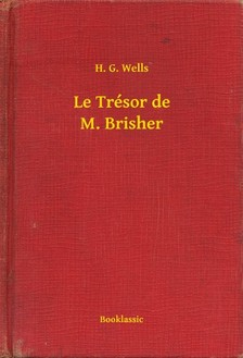 H. G. Wells - Le Trésor de M. Brisher [eKönyv: epub, mobi]