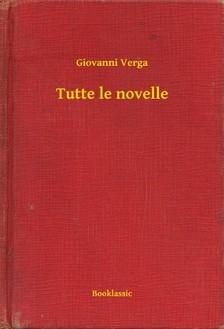 Giovanni Verga - Tutte le novelle [eKönyv: epub, mobi]