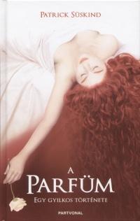 Patrick Süskind: A parfüm – Egy gyilkos története