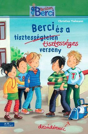 Christian Tielmann - Berci és a tisztességes verseny - Barátom, Berci