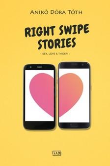 Tóth Anikó Dóra - Right Swipe Stories [eKönyv: epub, mobi]