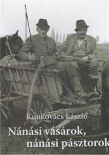 Kunkovács László - Nánási vásárok, nánási pásztorok
