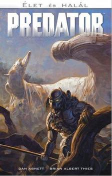 Dan Abnett - Predator: Élet és Halál (képregény)
