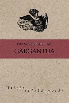 Francios Rabelais - Gargantua [antikvár]