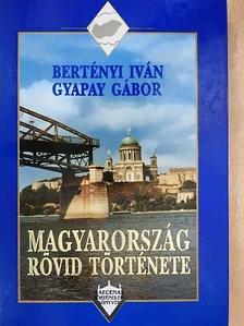 Bertényi Iván - Magyarország rövid története [antikvár]