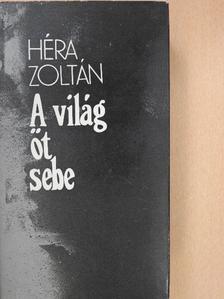 Héra Zoltán - A világ öt sebe [antikvár]