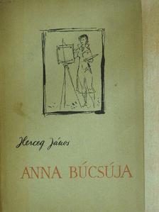 Herceg János - Anna búcsúja [antikvár]