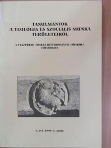Albert József - Tanulmányok a teológia és szociális munka területeiről 1999/1. [antikvár]