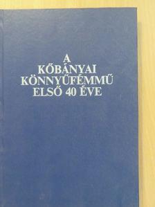 Dr. Hatala Pál - A kőbányai könnyűfémmű első 40 éve [antikvár]