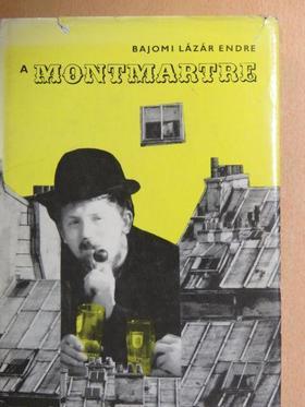 Bajomi Lázár Endre - A Montmartre [antikvár]