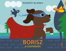 Radnóti Blanka - Borisz, a szuperhős