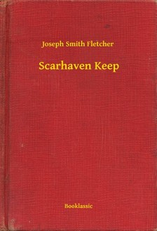 Fletcher Joseph Smith - Scarhaven Keep [eKönyv: epub, mobi]