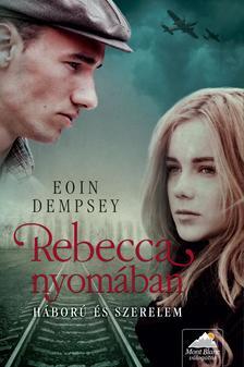 Eoin Dempsey - Rebecca nyomában - Háború és szerelem