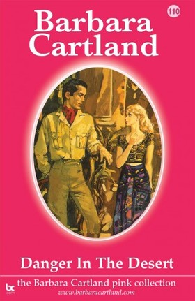 Barbara Cartland - Danger in the Desert [eKönyv: epub, mobi]