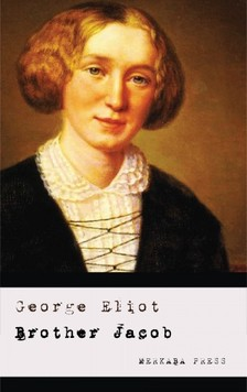 George Eliot - Brother Jacob [eKönyv: epub, mobi]