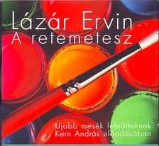 Lázár Ervin - A RETEMETESZ-ÚJABB MESÉK FELNŐTTEKNEK  -HANGOSKÖNYV - CD