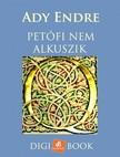 Ady Endre - Petőfi nem alkuszik [eKönyv: epub, mobi]