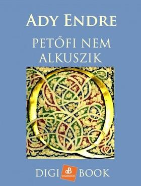 Ady Endre - Petőfi nem alkuszik