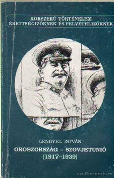 Lengyel István - Oroszország - Szovjetunió (1917-1939) [antikvár]