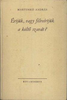 Martinkó András - Értjük, vagy félreértjük a költő szavát? [antikvár]