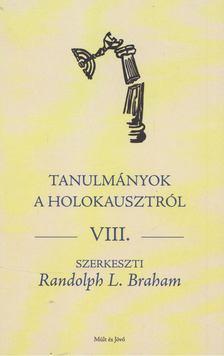 Randolph Braham - Tanulmányok a holokausztról VIII. [antikvár]