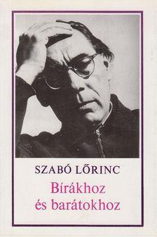 Szabó Lőrinc - Bírákhoz és barátokhoz [antikvár]