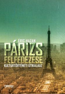 Éric Hazan - Párizs felfedezése [antikvár]