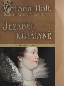 Jean Plaidy - Jezabel királyné [antikvár]