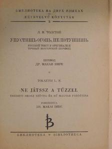 L. N. Tolsztoj - Ne játssz a tűzzel [antikvár]