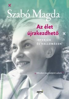 SZABÓ MAGDA - Az élet újrakezdhető [eKönyv: epub, mobi]
