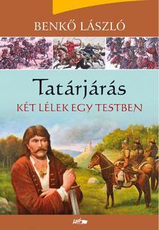 Benkő László - Tatárjárás 2. - Két lélek egy testben