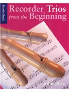 PITTS, JOHN - RECORDER TRIOS FROM THE BEGINNING - PUPIL'S BOOK