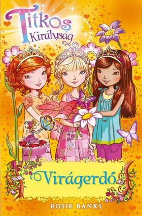 Rosie Banks - Titkos királyság 13.-Virágerdő
