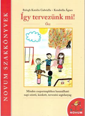 Balogh Katalin Gabriella, Kendrella Ágnes Klára - Így tervezünk mi! Ősz