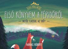 Farkas Róbert - Első könyvem a téridőről - Mitől lassul az idő?