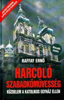 Raffay Ernő - Harcoló szabadkőművesség