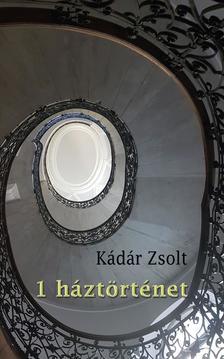 Kádár Zsolt - 1 háztörténet