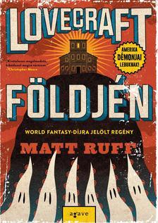 Matt Ruff - Lovecraft földjén