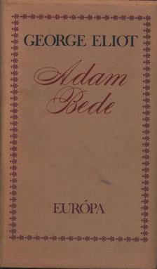 George Eliot - Adam Bede [antikvár]