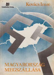 Kovács Imre - Magyarország megszállása [antikvár]