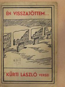 Kürti László - Én visszajöttem... [antikvár]