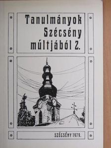 Antal Károly - Tanulmányok Szécsény múltjából 2. [antikvár]