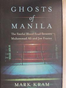 Mark Kram - Ghosts of Manila [antikvár]